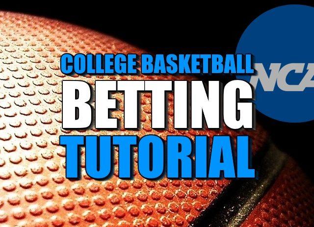 College Basketball Betting Tutorial